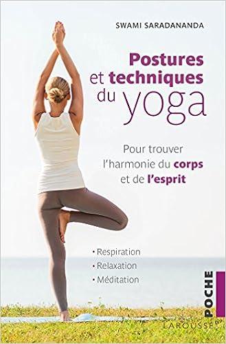 Postures Et Techniques Du Yoga: Pour Trouver Lharmonie Du ...