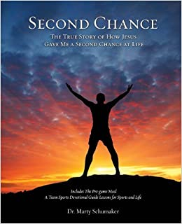 Second Chance by Marty Schumaker (2013-04-29)