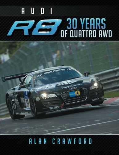 Audi R8 30 Years of Quattro AWD Paperback – March 5, 2014