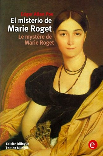 El misterio de Marie Roget/Le mystère de Marie Roget: (Edición bilingüe/Édition bilingue) (Spanish Edition)
