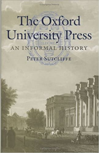The Oxford University Press: An Informal History: Amazon.es: Sutcliffe, Peter: Libros en idiomas extranjeros