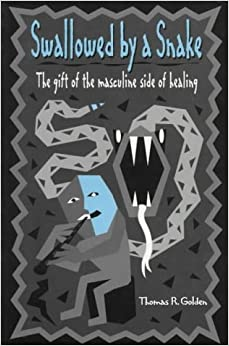 Swallowed by a Snake: The Gift of the Masculine Side of Healing ...