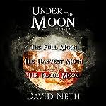 Under the Moon Bundle: Books 1-3 | David Neth