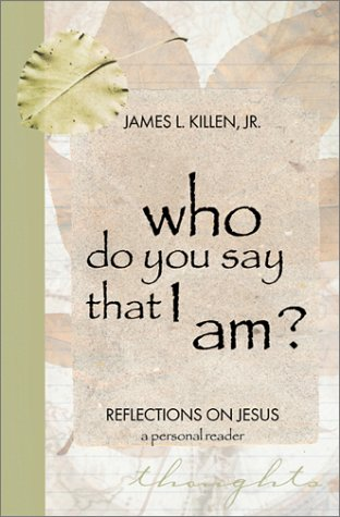 Who Do You Say That I Am?: Reflections on Jesus PDF