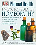The Encyclopedia of Homeopathy, Andrew Lockie, 0789456338