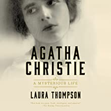 Agatha Christie: A Mysterious Life Audiobook by Laura Thompson Narrated by Pearl Hewitt