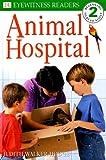 Animal Hospital, Judith Walker-Hodge and Dorling Kindersley Publishing Staff, 0789439972