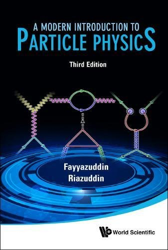 A Modern Introduction to Particle Physics: Third Edition