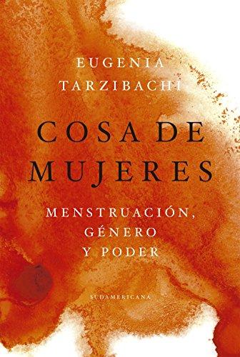 Cosa de mujeres: Menstruación, género y poder (Spanish Edition) by [Tarzibachi