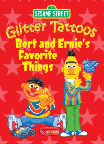 Sesame Street Glitter Tattoos Bert and Ernie's Favorite Things (Sesame Street Tattoos) -