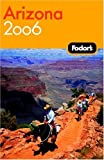 Front cover for the book Fodor's Arizona and the Grand Canyon 2006 (Fodor's Gold Guides) by Fodor's