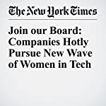 Join our Board: Companies Hotly Pursue New Wave of Women in Tech | Pui Wing Tam