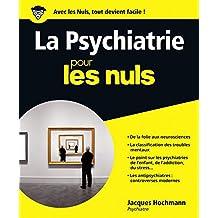 La Psychiatrie pour les Nuls (French Edition)