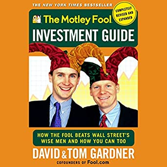 amazon com the motley fool investment guide audible audio edition rh amazon com motley fool investment guide review motley fool investment guide 2017