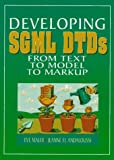 Developing SGML DTDs: From Text to Model to Markup by Eve Maler (1995-12-15)