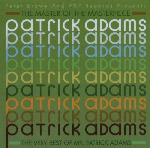 The Master Of The Masterpiece: The Very Best Of Patrick Adams]()