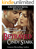 BETRAYED (A Romantic Suspense Retribution Novel)