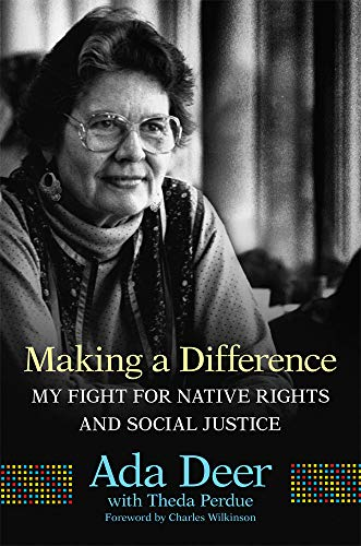 Making a Difference: My Fight for Native Rights and Social Justice (Volume 19) (New Directions in Native American Studies Series) (American Indians American Justice)