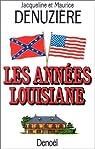 Les années Louisiane par Denuzière