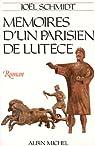 Mémoires d'un Parisien de Lutèce par Schmidt
