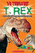 T. Rex and Other Dangerous Dinosaurs [With…