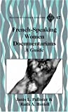 French-Speaking Women Documentarians : A Guide, Pallister, Janis L. and Hottell, Ruth A., 0820476145