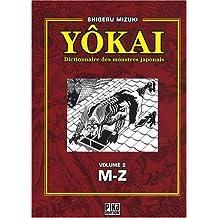 YÔKAI :  DICTIONNAIRE DES MONSTRES JAPONAIS T02 : M-Z