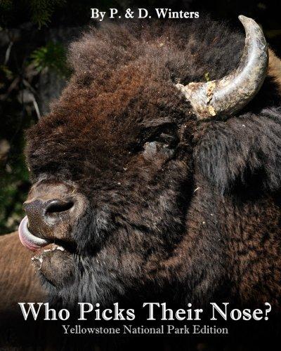 Who Picks Their Nose?: Yellowstone Park Edition pdf epub