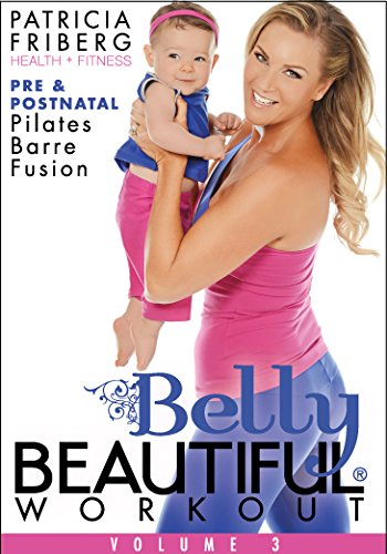 Belly Beautiful Workout Pre and Postnatal Pilates Barre Fusion ()