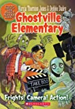 Frights! Camera! Action! (Ghostville Elementary (Pb))