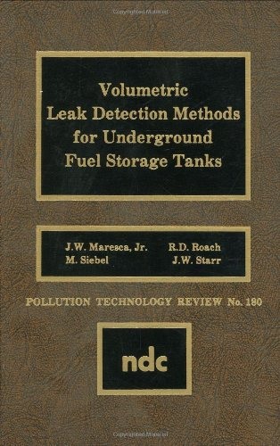 Volumetric Leak Detection Methods for Underground Fuel Storage Tanks (Pollution Technology Review)