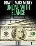 img - for How to Make Money Online with Elance book / textbook / text book
