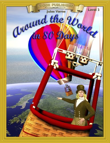 Around the World in 80 Days: Easy Reading Classic Literature (Bring the Classics to Life) (Around The World In 80 Days Graphic Novel)