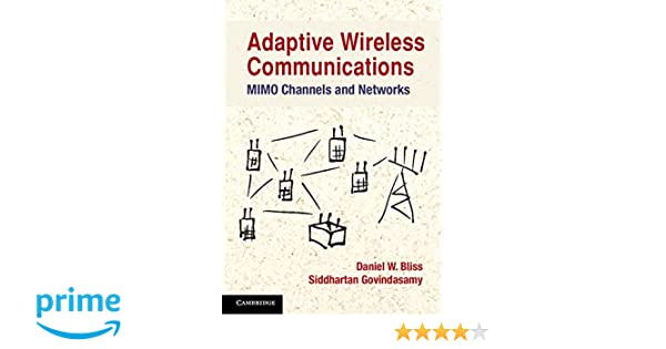 Amazon adaptive wireless communications mimo channels and amazon adaptive wireless communications mimo channels and networks 9781107033207 dr daniel w bliss professor siddhartan govindasamy books fandeluxe Images