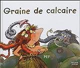 """Afficher """"Graine de Calcaire"""""""