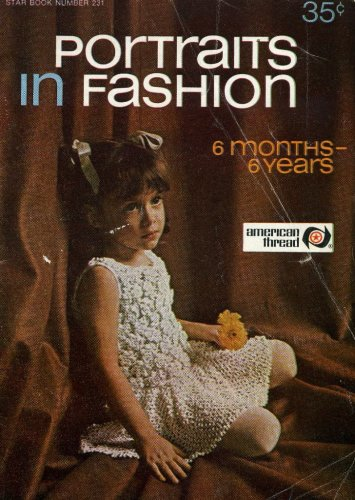 Portraits in Fashion 6 Months to 6 Years, Knit and Crochet Pamphlet (Star Book Number 231)