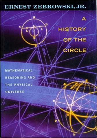 Kostenlose E-Book-Downloads für Nook HD A History of the Circle: Mathematical Reasoning and the Physical Universe PDF DJVU 0813526779