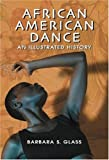 African American Dance, Barbara S. Glass, 0786428163