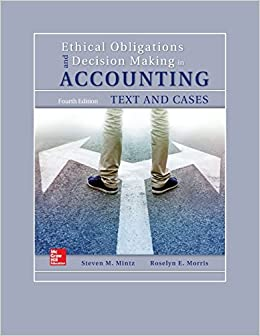 Ethical Obligations and Decision-Making in Accounting: Text and Cases (Book ONLY)