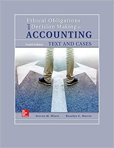 Ethical Obligations and Decision-Making in Accounting: Text and Cases [Book ONLY]
