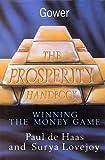 The Prosperity Handbook, Paul De Haas and Surya Lovejoy, 0566074478