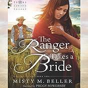 The Ranger Takes a Bride: Texas Rancher Trilogy, Book 2   Misty M. Beller