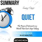 Summary: Susan Cain's Quiet: The Power of Introverts in a World That Can't Stop Talking |  Ant Hive Media