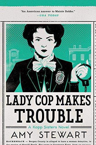 Image of Lady Cop Makes Trouble (A Kopp Sisters Novel)