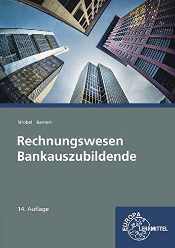 Rechnungswesen Bankauszubildende Taschenbuch – 8. August 2016 Thomas Barnert Dieter Strobel Europa-Lehrmittel 3808524103