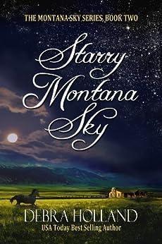 Starry Montana Sky (The Montana Sky Series Book 2) by [Holland, Debra]