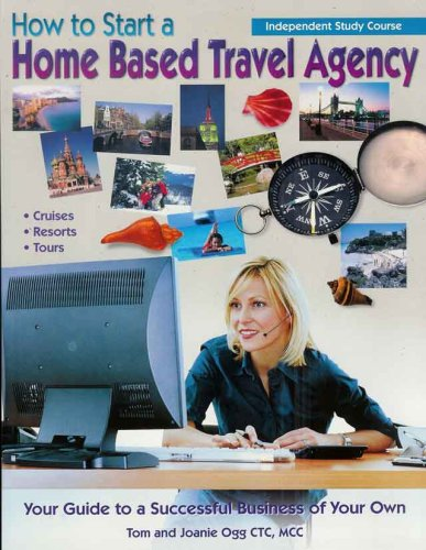 Download How to Start a Home Based Travel Agency Independent Study Course PDF