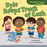 Kyle Keeps Track of Cash, Lisa Bullard, 1467707627