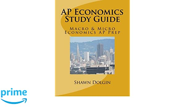 ap economics study guide macro micro economics ap prep mr shawn rh amazon com ap macroeconomics study guide graphs ap macroeconomics study guide college board