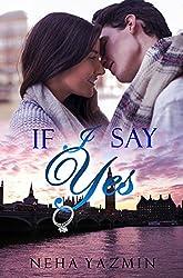 If I Say Yes (Love & Alternatives Book 1)